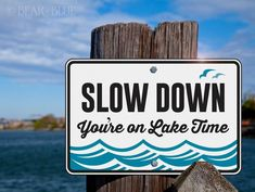 """""""Slow Down, You're on Lake Time"""" Fun Sign for Lakes and Private Docks"""