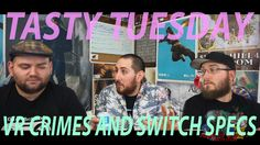 Tasty Tuesday: VR Crimes and Switch Specs