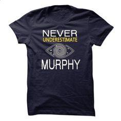NEVER UNDERESTIMATE THE POWER OF MURPHY TA - #cool hoodies #free t shirt. SIMILAR ITEMS => https://www.sunfrog.com/Names/NEVER-UNDERESTIMATE-THE-POWER-OF-MURPHY-TA.html?id=60505