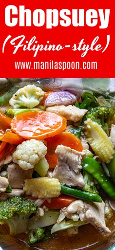 classic and hugely popular Filipino recipe, Chopsuey is a stir-fry dish made of mixed vegetables in a thickened and perfectly seasoned white or light brown sauce with meat like pork, chicken, a Filipino Recipes, Asian Recipes, Healthy Recipes, Filipino Food, Filipino Dishes, Filipino Vegetable Recipes, Vegetarian Recipes, Asian Foods, Diabetic Recipes