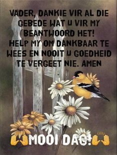 Afrikaanse Quotes, Goeie More, Good Morning Quotes, Encouragement, Prayers, Lilac, Cottage, Motivation, Night