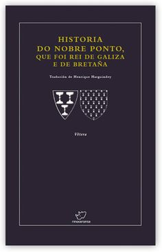 Historia do nobre Ponto, que foi rei de Galiza e de Bretaña / introdución, tradución e notas de Henrique Harguindey Banet. Rinoceronte, 2016