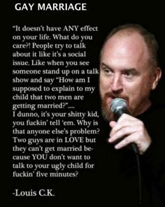 blunt but the truth. Why do people say it's a social issue! I married who I wanted to marry, why can't everyone marry who they want to marry!