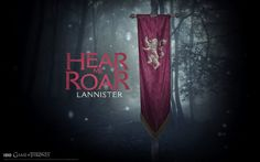 "House Lannister of Casterly Rock is one of the Great Houses of Seven Kingdoms, and the principal house of the Westerlands. Their seat is Casterly Rock, though another branch exists that is based in nearby Lannisport. Their sigil is a golden lion on a field of crimson.[1] Their official motto is ""Hear me roar!"" However their unofficial motto, equally well known, is ""A Lannister always pays his debts."