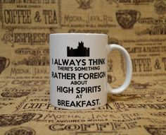 "A quote by Mr. Carson from season 5 of Downton Abbey: "" I always think there's something rather foreign about high spirits at breakfast."" Ceramic Mug by Stitches in theLibrary on Etsy."