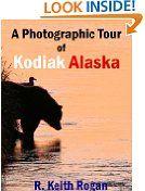 Free Kindle Book -  TRAVEL - FREE -  A Photographic Tour of Kodiak Alaska
