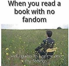Books With No Fandom- this happens, and it's very sad. :(