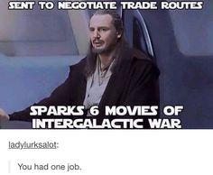 You had one job, Qui-Gon.