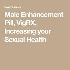 buy popular 2c6e8 05d08 Male Enhancement Pill, VigRX, Increasing your Sexual Health