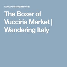 Everyone has to go to the Vucciria market to see the street food and the bombed out buildings of Palermo. But boxer Pino Leto doesn't come for the vegetables, he comes to save the youngsters from a life of crime. Life Of Crime, Palermo, Boxer, Italy, Marketing, Italia, Boxer Pants
