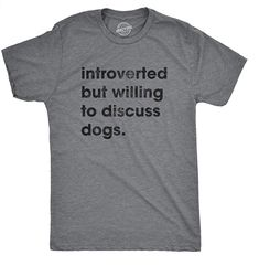 Foster Puppies, Dog Shirt, Introvert, Dog Owners, Branded T Shirts, Dog Mom, Dog Life, Rescue Dogs, Shirt Ideas
