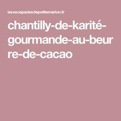 chantilly-de-karité-gourmande-au-beurre-de-cacao