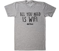 all you need is wifi t-shirt – Shirtoopia