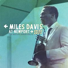 Miles Davis At Newport: 1955-1975