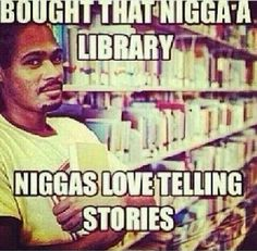 Niggas Love Telling Stories Poem Memes, Fb Memes, Funny Pictures, Funny Pics, Funny Stuff, Hilarious, Keep It Real, Real Talk, Humor