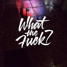 What the actual fuck #wtf  .  .  .  .  .  .  .    #lettering #letteringco #thedesigntip #slowroastedco #typegang #goodtype #dailytype #typematters #betype #typeverything #typematters #typetopia #todaystype #typespire #typism #typedaily #50words #typespot @typeyeah #DifferentType #whatthefuck #brushlettering #brushpen #pentel #brushlettering #urban #nightout #reflexions