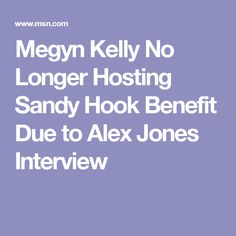 Megyn Kelly No Longer Hosting Sandy Hook Benefit Due to Alex Jones Interview