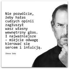 Nie pozwólcie, żeby hałas cudzych opinii #Jobs-Steve,  #Intuicja, #Odwaga, #Osąd, #Serce