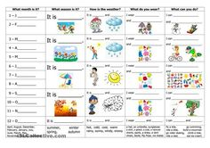 Learn about the months, seasons, weather, clothes and activities all together in one worksheet!What month is it? - It is September.What season is it? - It is autumn / fall.How is the weather? - It is cool and windy.What do you wear? - I wear pants and boots.What can you do? - I can fly the kite and climb a tree.EXTRA:What months are in spring?What season is August in?Do you wear a skirt in winter? - ESL worksheets