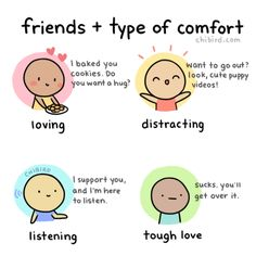 My friends have different styles of comforting… some work for me better than others, haha.