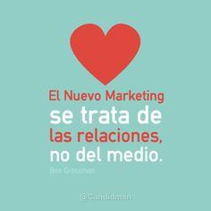 """""""El nuevo #Marketing se trata de relaciones, no de medio"""" Ben Grossman"""