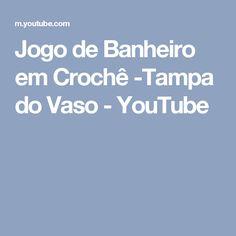 Jogo de Banheiro em Crochê -Tampa do Vaso - YouTube
