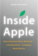 "Interview: Adam Lashinsky's new book, ""Inside Apple"" peels back the company's strategy and day-to-day. Distinctly different from the Job's biography."