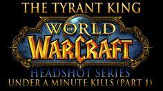 [Warcraft] Tyrant - Arena PvP - Headshot Series: Under A Minute Kills (P...