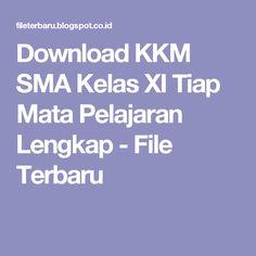Download KKM SMA Kelas XI Tiap Mata Pelajaran Lengkap - File Terbaru