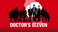 Doctor's Eleven- this would be epic
