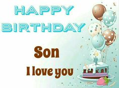33 best birthday quotes for son images on pinterest sons birthday happy birthday son i love you m4hsunfo