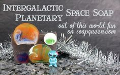 Intergalactic Planetary Melt and Pour Soap Tutorial