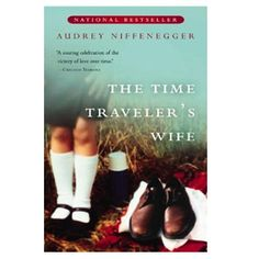 The Time Traveler's Wife, by Audrey Niffenegger