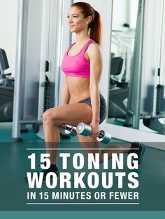 Get Toned in 15 Minutes! #toningworkouts #15minuteworkouts