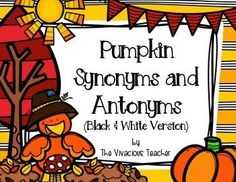 Grades 3-6: Save your ink with this black and white version of my Pumpkin Synonyms and Antonyms Matching Game!