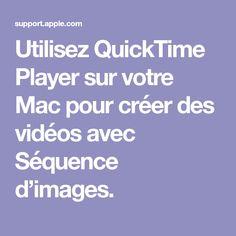Utilisez QuickTimePlayer sur votre Mac pour créer des vidéos avec Séquence d'images.
