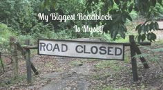 My biggest roadblock has always been myself in a professional capacity. What's yours?