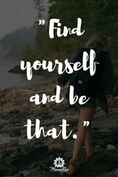 "Yoga quote and yoga natural lifestyle quote. ""Find yourself and be that."" Inspirational and motivational quote. Click the image for Affirmations and Inviting more intention into your yoga practice & life and re-pin to share with your like-minded friends! #Motivational"