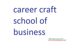 Top 50 MBA College in India - Get complete information about MBA in CAREER CRAFT SCHOOL OF BUSINESS @ http://www.coursesmba.com/