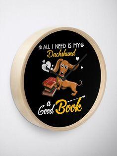 """All I Need Is My Dachshund Dog A Good Book T-Shirt"" Clock by ledungx84 | Redbubble Golden Dachshund, Dapple Dachshund Puppy, Dachshund Funny, Baby Dachshund, Dachshund Puppies For Sale, Dachshund Quotes, Dachshund Shirt, Dachshund Gifts, Memes Humor"