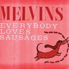 Melvins - Everybody Loves Sausages (Streaming with commentary)