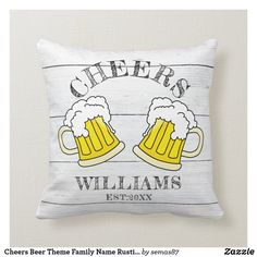 Cheers Beer Theme Family Name Rustic Wood Throw Pillow Designer Throw Pillows, Custom Pillows, Rustic Wood, Cheers, Your Design, Make It Yourself, Knitting, Fabric, How To Make