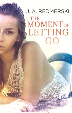 Rookie Romance: Blog Tour: The Moment of Letting Go by J.A. Redmerski