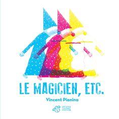Le magicien, etc. - Vincent Pianina - Librairie Mollat Bordeaux