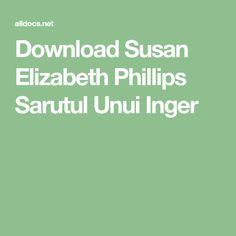 Download Susan Elizabeth Phillips Sarutul Unui Inger Susan Elizabeth Phillips, Philosophy, Romantic, Romance Movies, Philosophy Books, Romantic Things, Romance