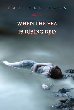 When the Sea is Rising Red by Cat Hellisen (reviewed http://hobbitsies.net/wordpress/2012/02/when-the-sea-is-rising-red-by-cat-hellisen/)