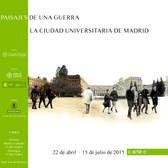 Paisajes de una guerra: la ciudad universitaria de Madrid. 22 abril-15 julio 2015  Museo del Traje