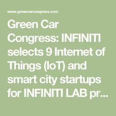 Green Car Congress: INFINITI selects 9 Internet of Things (IoT) and smart city startups for INFINITI LAB program in Canada