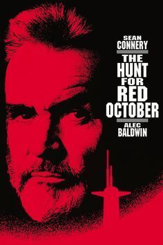 The Hunt For Red October-One of my all time favorites, in spite of Alec Baldwin....Can you say Sean Connery!