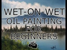 WET ON WET OIL PAINTING FOR BEGINNERS